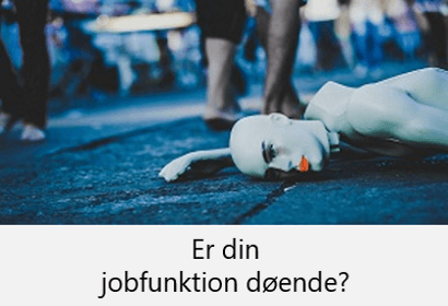 Er din jobfunktion døende?, robotterne kommer, IT stillinger, IT jobs, den fjerde industrielle revolution, efteruddannelse, change direction, skift retning, karriererådgivning.